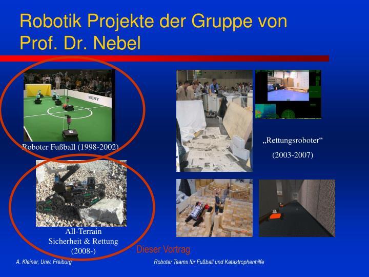 Robotik Projekte der Gruppe von Prof. Dr. Nebel
