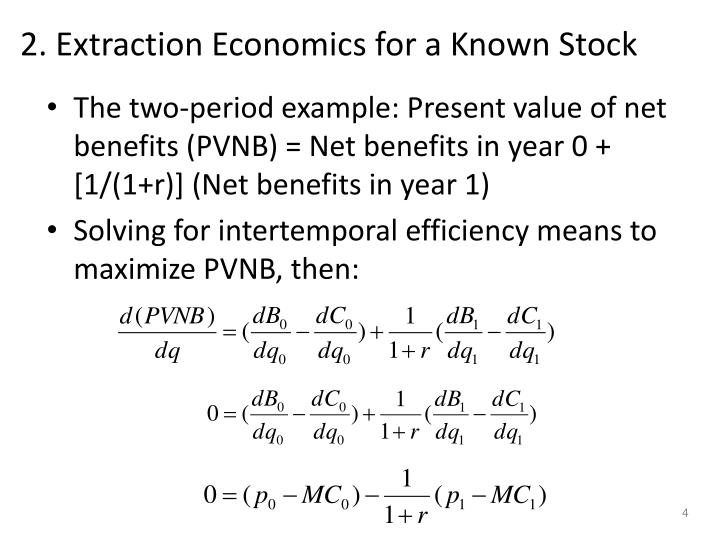 2. Extraction Economics for a Known Stock