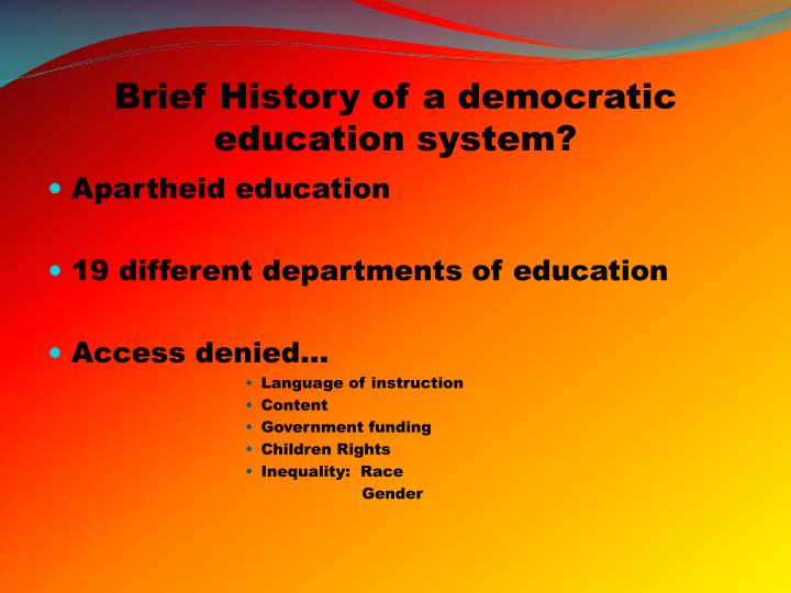 Brief History of a democratic education system?