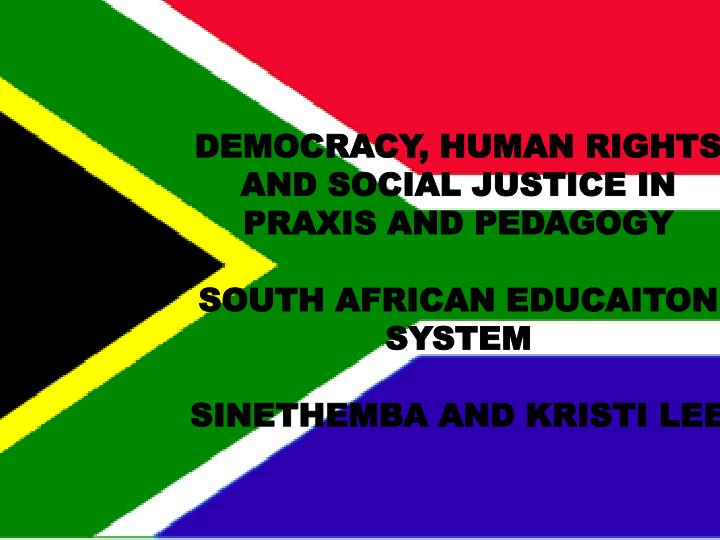 DEMOCRACY, HUMAN RIGHTS AND SOCIAL JUSTICE IN PRAXIS AND PEDAGOGY