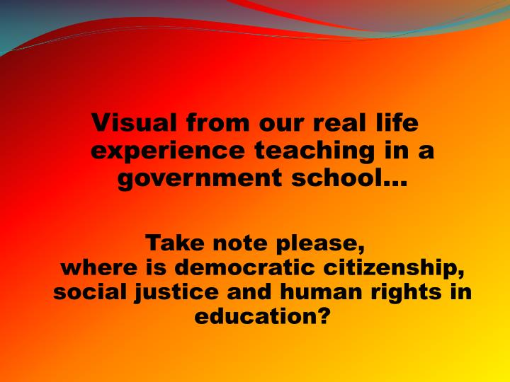 Visual from our real life experience teaching in a government school...