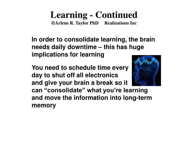 Learning - Continued