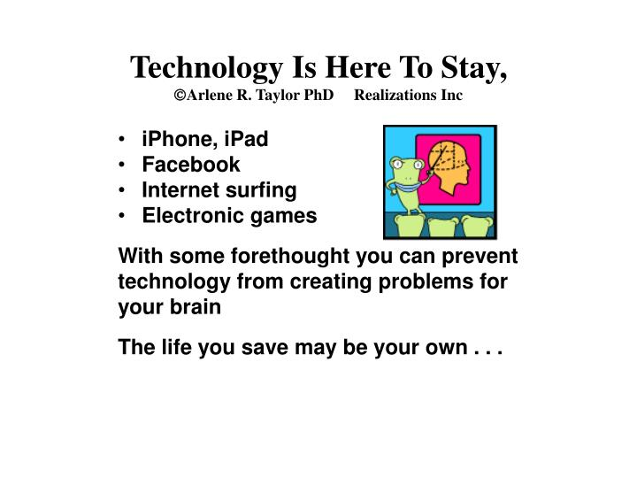 Technology Is Here To Stay,