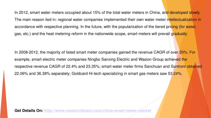 In 2012, smart water meters occupied about 15% of the total water meters in China, and developed slo...