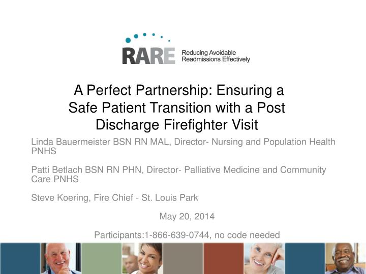 A perfect partnership ensuring a safe patient transition with a post discharge firefighter visit