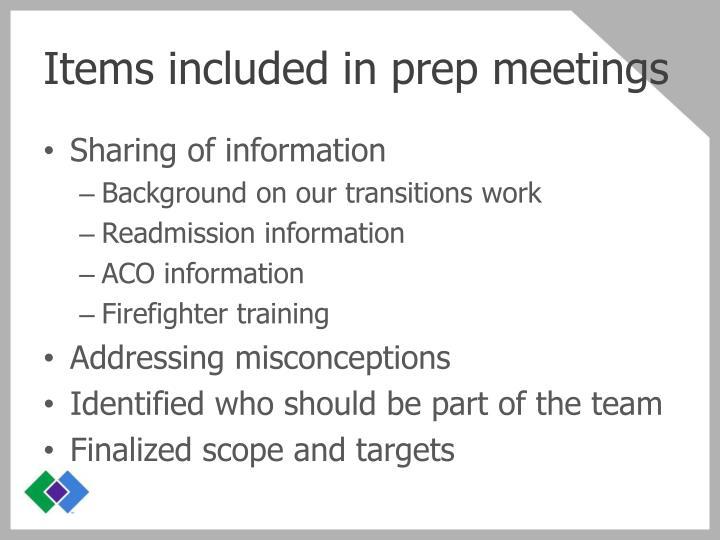 Items included in prep meetings