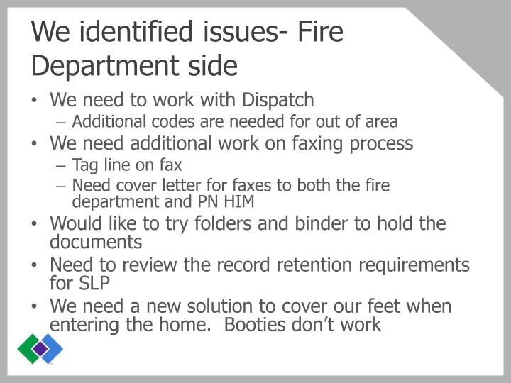 We identified issues- Fire Department side