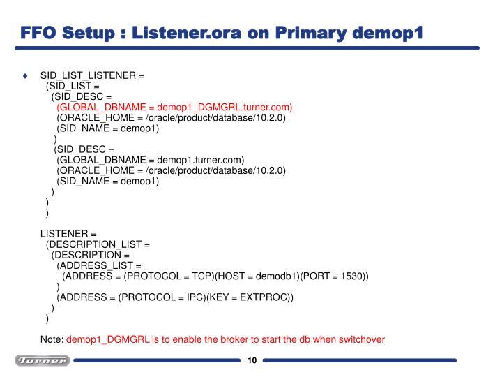 FFO Setup : Listener.ora on Primary demop1