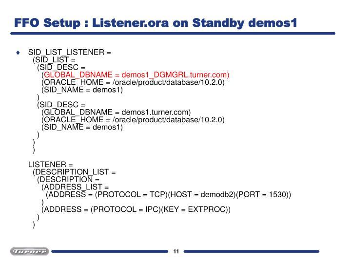FFO Setup : Listener.ora on Standby demos1