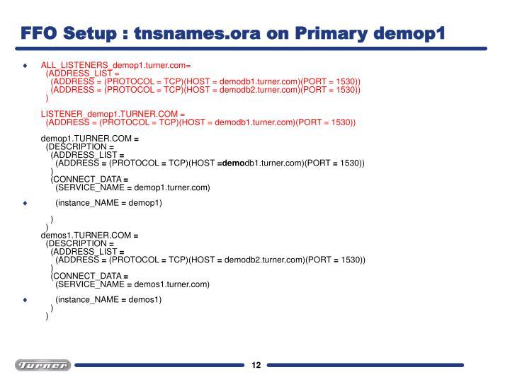 FFO Setup : tnsnames.ora on Primary demop1
