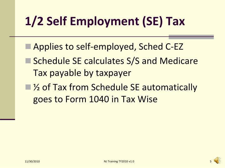 1/2 Self Employment (SE) Tax