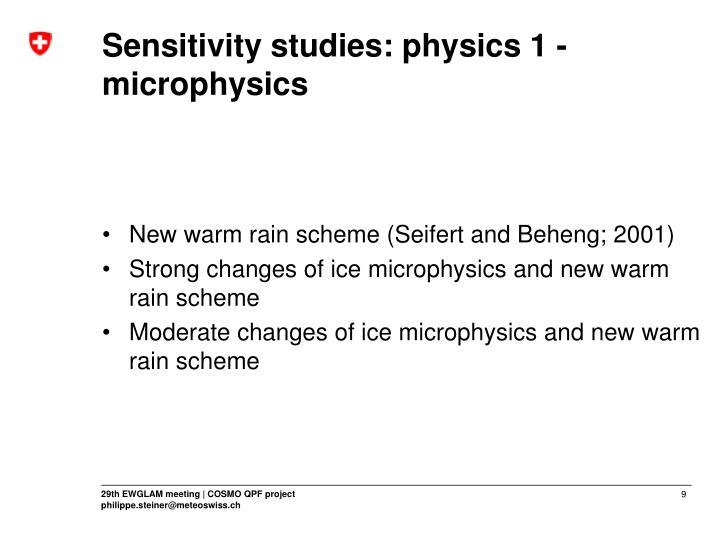 Sensitivity studies: physics 1 - microphysics