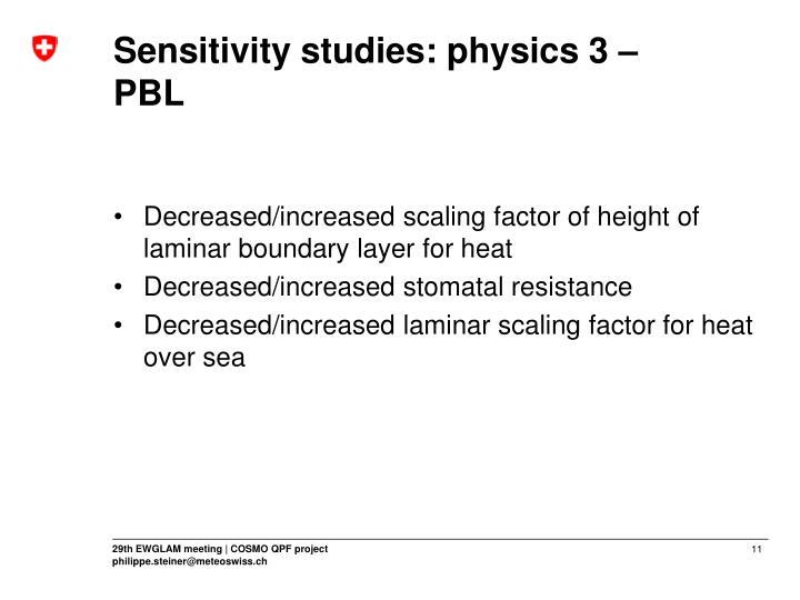 Sensitivity studies: physics 3 –