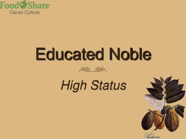 Educated noble