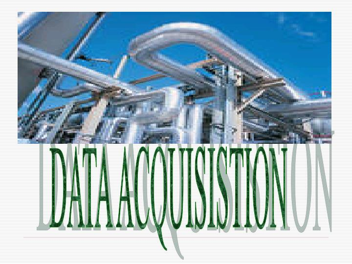 DATA ACQUISISTION