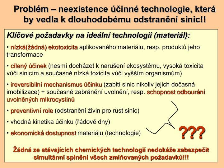 Problém – neexistence účinné technologie, která by vedla k dlouhodobému odstranění sinic!!