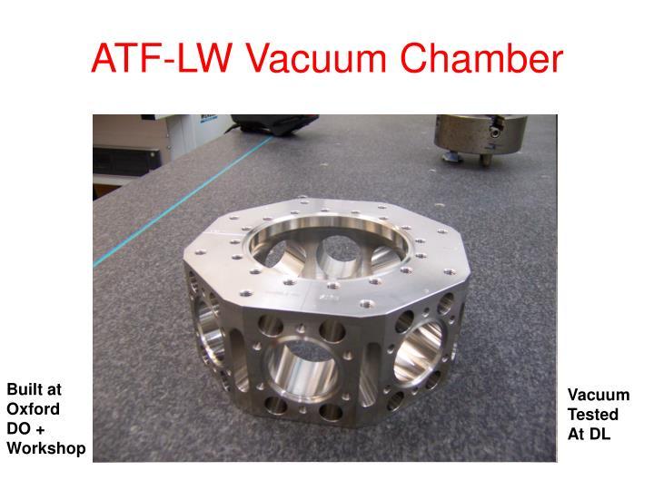 ATF-LW Vacuum Chamber