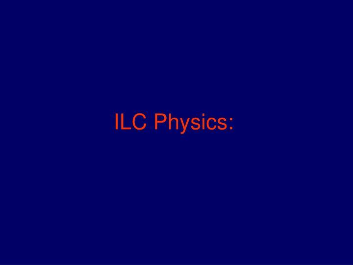 ILC Physics: