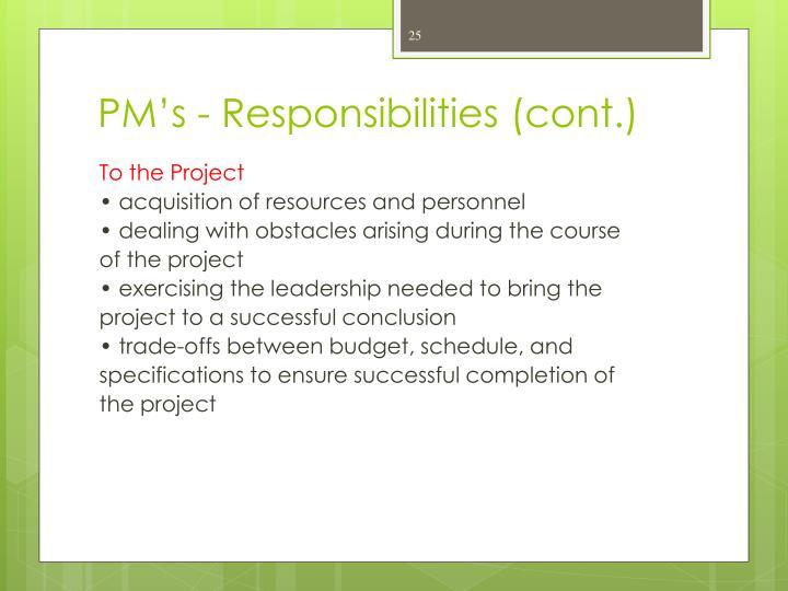 PM's - Responsibilities (cont.)