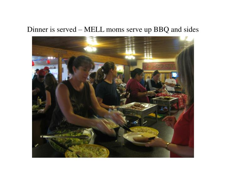 Dinner is served – MELL moms serve up BBQ and sides