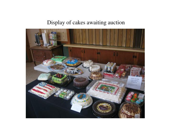 Display of cakes awaiting auction