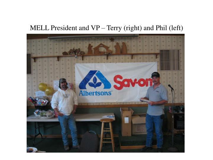 MELL President and VP – Terry (right) and Phil (left)
