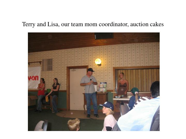 Terry and Lisa, our team mom coordinator, auction cakes