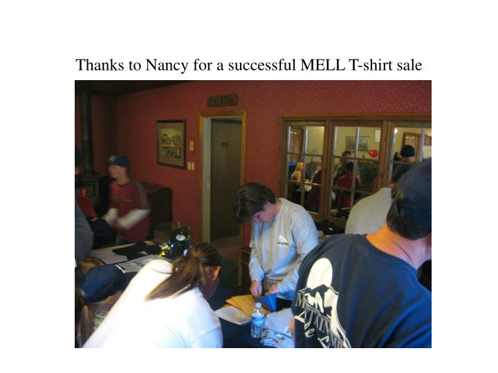 Thanks to Nancy for a successful MELL T-shirt sale