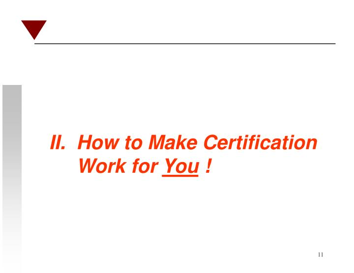 II.  How to Make Certification