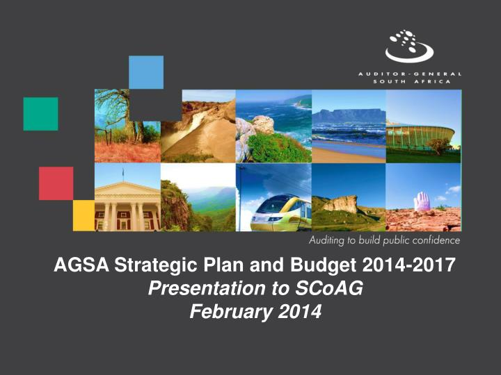 AGSA Strategic Plan and Budget 2014-2017