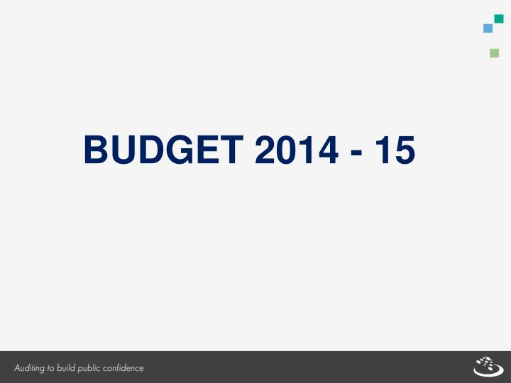 BUDGET 2014 - 15