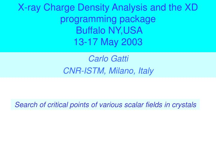 X ray charge density analysis and the xd programming package buffalo ny usa 13 17 may 2003