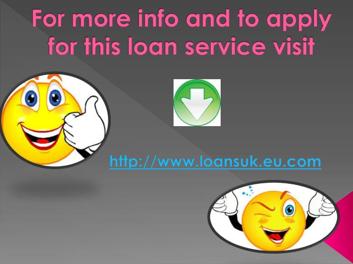 For more info and to apply for this loan