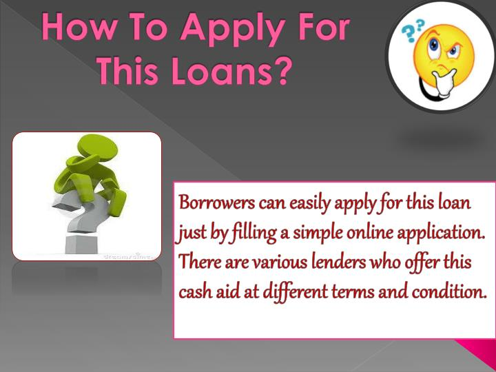 How To Apply For This Loans?