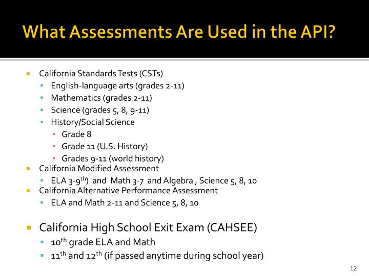 What Assessments Are Used in the API?