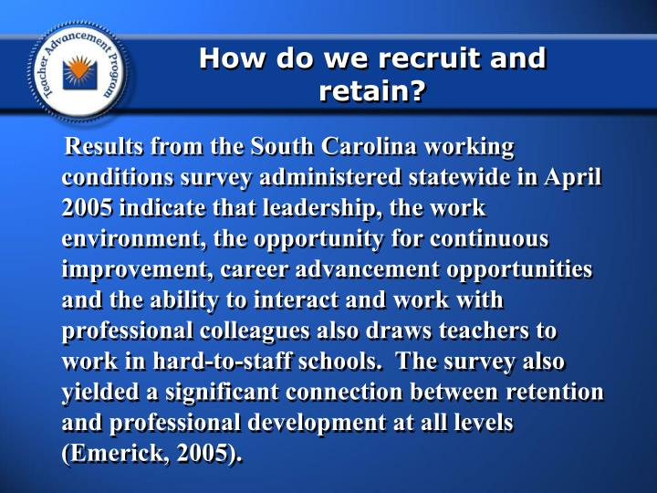 How do we recruit and retain?