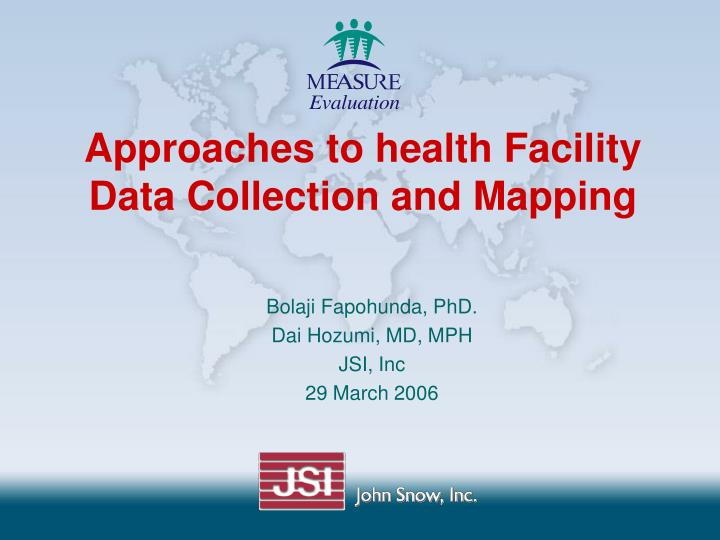 Approaches to health facility data collection and mapping