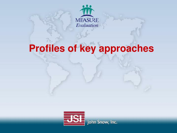 Profiles of key approaches