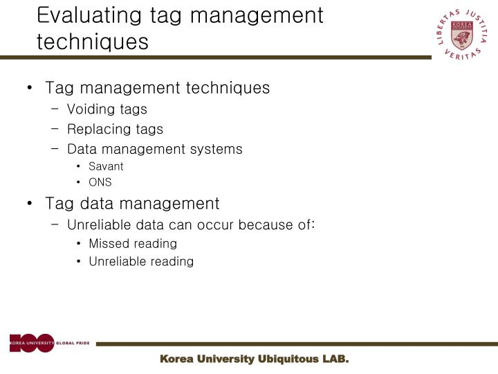 Evaluating tag management techniques