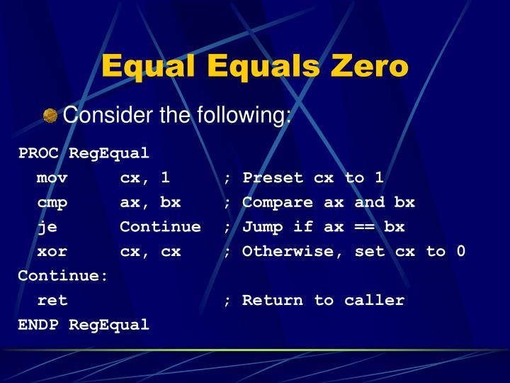 Equal Equals Zero