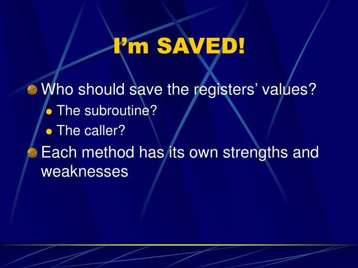 I'm SAVED!