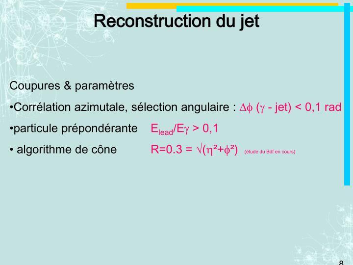 Reconstruction du jet