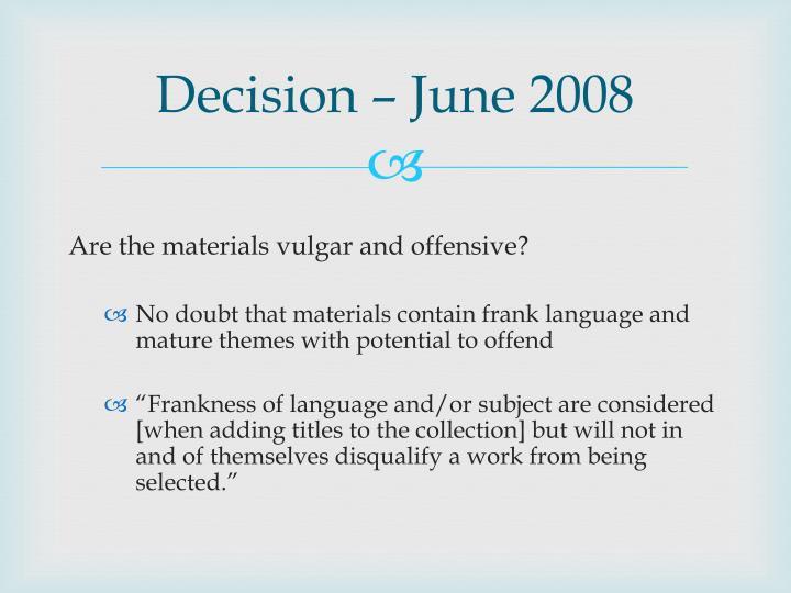 Decision – June 2008