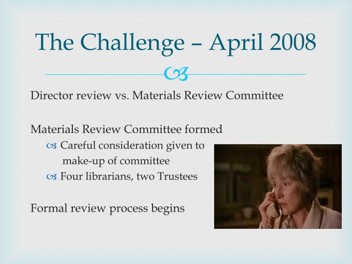 The Challenge – April 2008