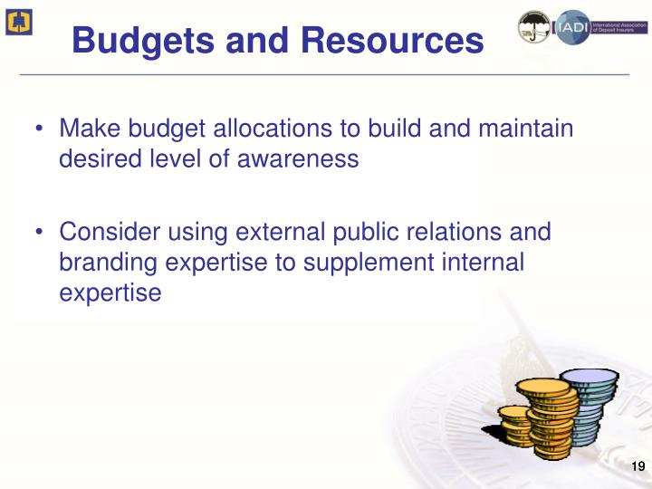 Make budget allocations to build and maintain desired level of awareness