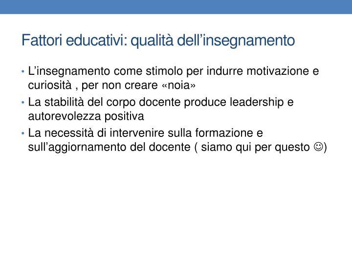 Fattori educativi: qualità dell'insegnamento