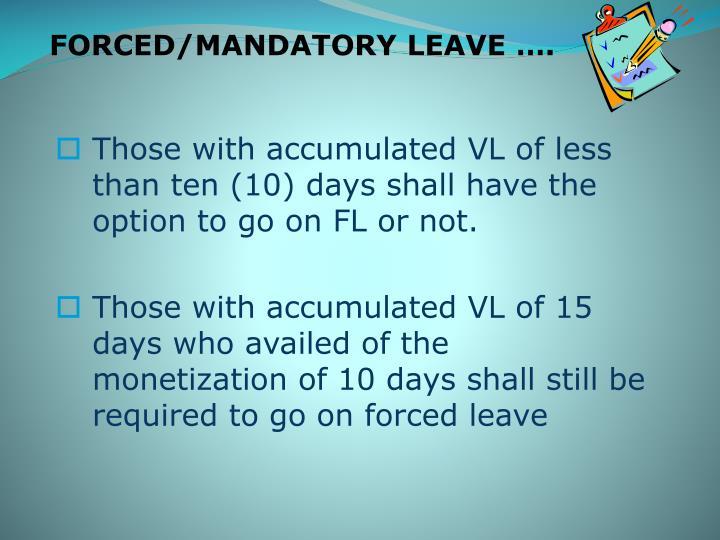 FORCED/MANDATORY LEAVE ….