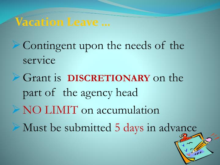 Contingent upon the needs of the service