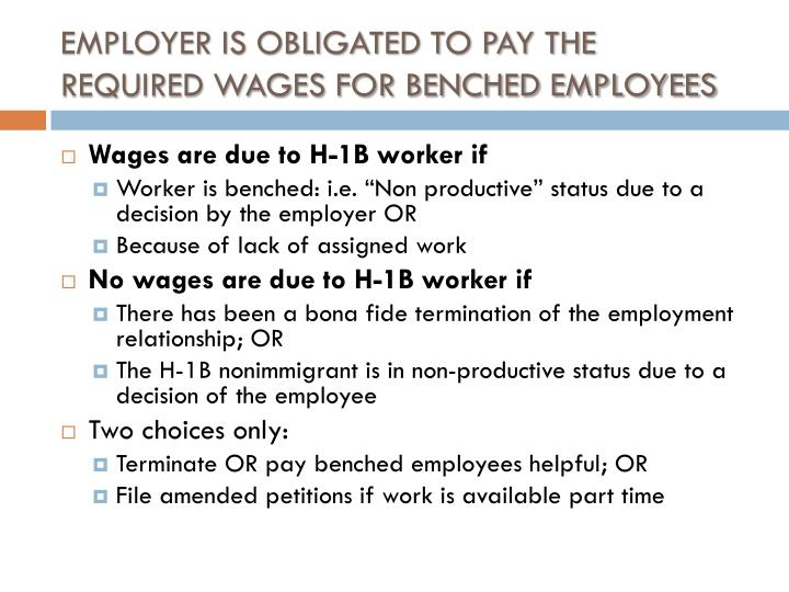 EMPLOYER IS OBLIGATED TO PAY THE REQUIRED WAGES FOR BENCHED EMPLOYEES