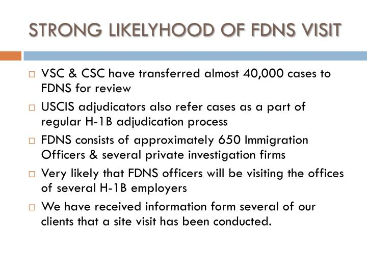 STRONG LIKELYHOOD OF FDNS VISIT